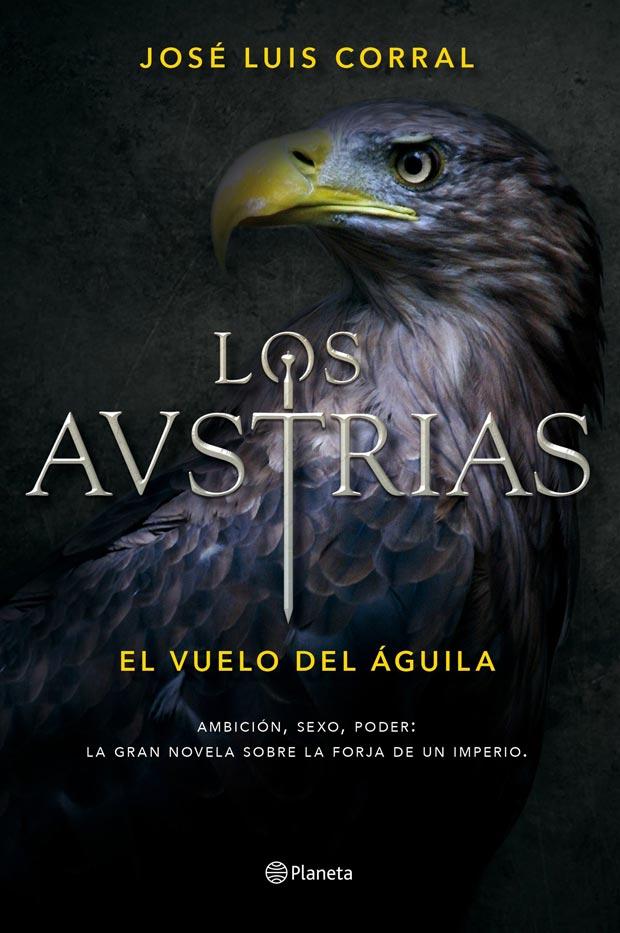 Los Austrias. El vuelo del águila, de José Luis Corral