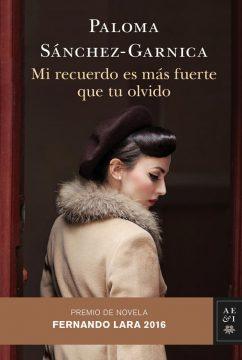 Mi recuerdo es más fuerte que tu olvido, de Paloma Sánchez-Garnica