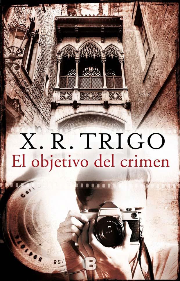 El objetivo del crímen, de X.R.Trigo