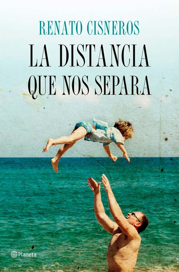 La distancia que nos separa, de Renato Cisneros