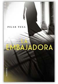 La embajadora, de Pilar Tena