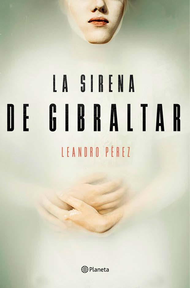 La sirena de Gibraltar, de Leandro Pérez