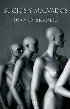 Sucios y malvados, de Juanjo Braulio