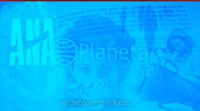 Novedades editoriales. Febrero 2017. Planeta y Seix Barral
