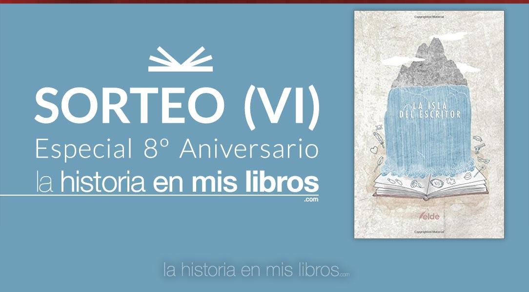Sorteo VI - 8 Aniversario - La historia en mis libros