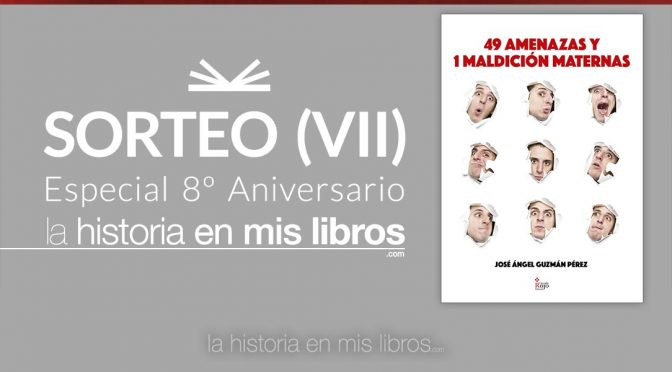 Sorteo VII - 8 Aniversario - La historia en mis libros