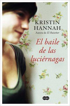 El baile de las luciérnagas, de Kristin Hannah