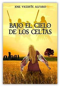 Bajo el cielo de los celtas, de José Vicente Alfaro