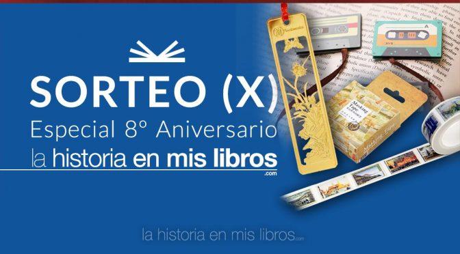 Sorteo X - 8 Aniversario - La historia en mis libros