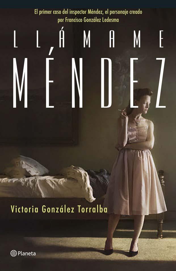 Llámame Méndez, de Victoria González Torralba