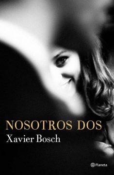 Nosotros dos, de Xavier Bosch