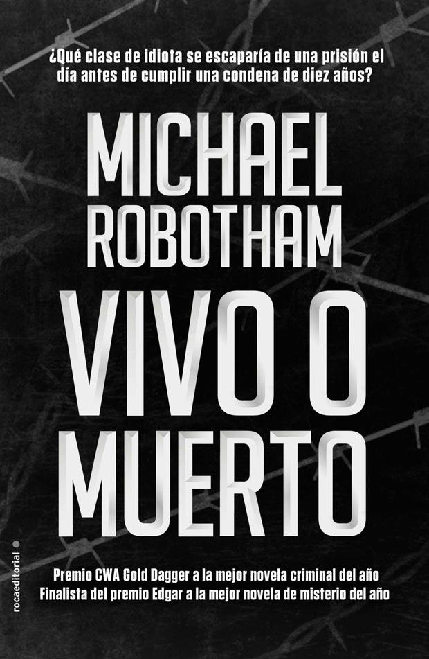 Vivo o muerto, de Michael Robotham