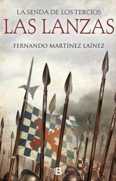La senda de los tercios. Las lanzas, de Fernando Martínez Laínez