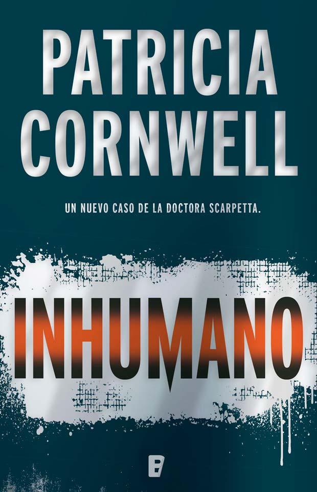 Inhumano, de Patricia Cornwell