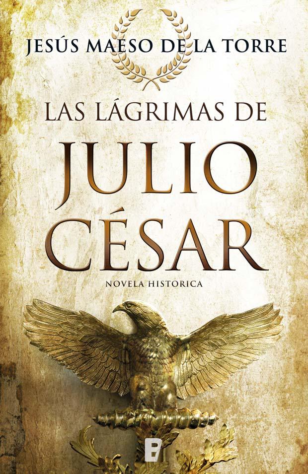 Las lágrimas de Julio César, de Jesús Maeso de la Torre