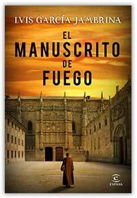 El manuscrito de fuego, de Luis García Jambrina