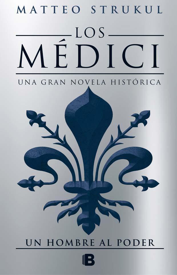 Un hombre al poder (Los Medicis 2), de Matteo Strukul