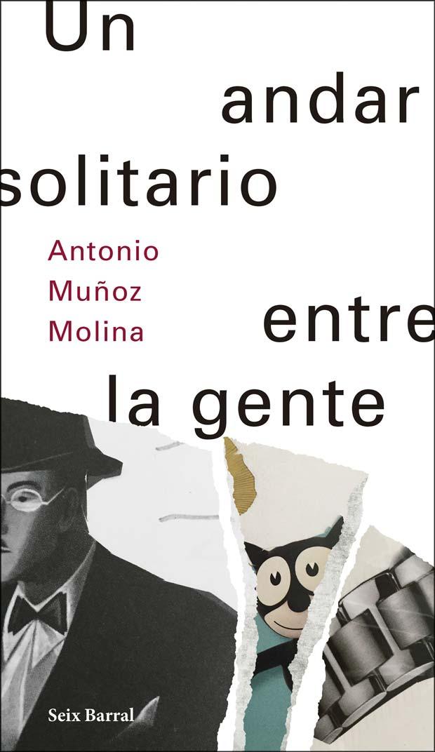 Un andar solitario entre la gente, de Antonio Muñoz Molina