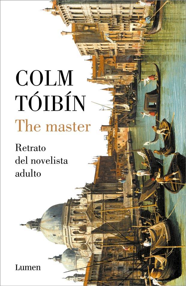 The master. Retrato del novelista adulto, de Colm Tóibín