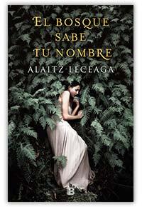 El bosque sabe tu nombre, de Alaitz Leceaga