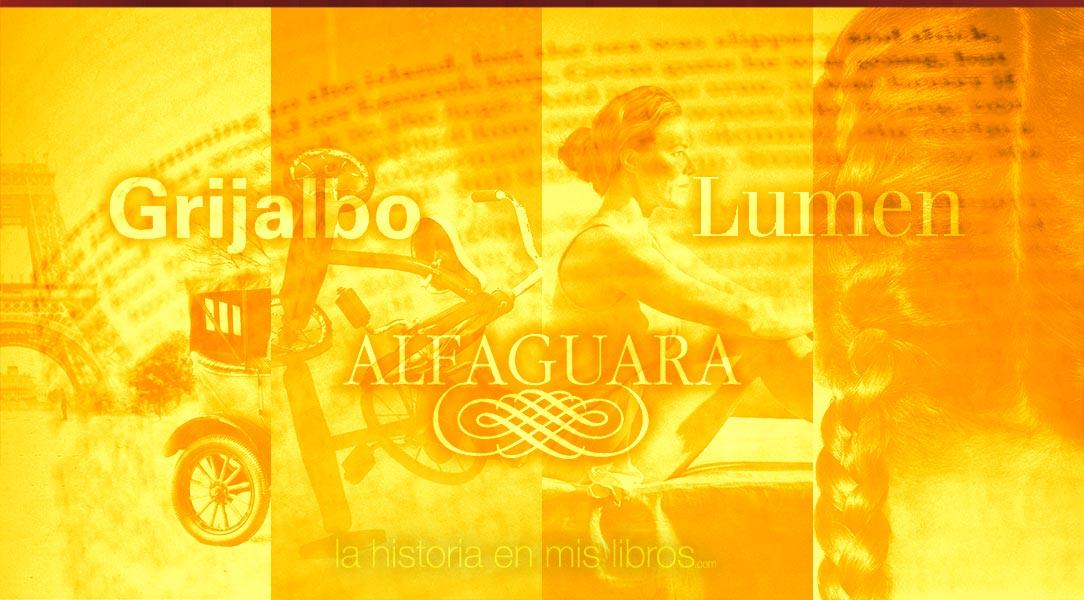 Novedades Editoriales. Junio 2018. Alfaguara, Grijalbo y Lumen