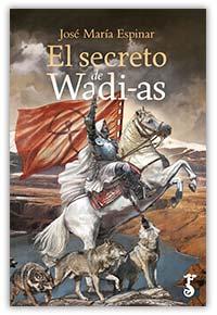 El Secreto de Wadi-as, de José María Espinar