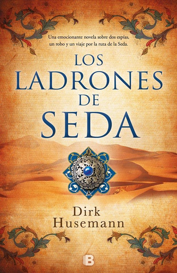 Los ladrones de seda, de Dirk Husemann