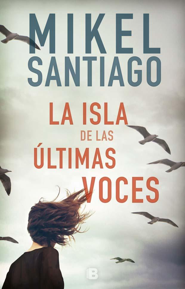 La isla de la últimas voces, de Mikel Santiago