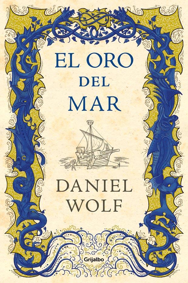 El oro del mar, de Daniel Wolf