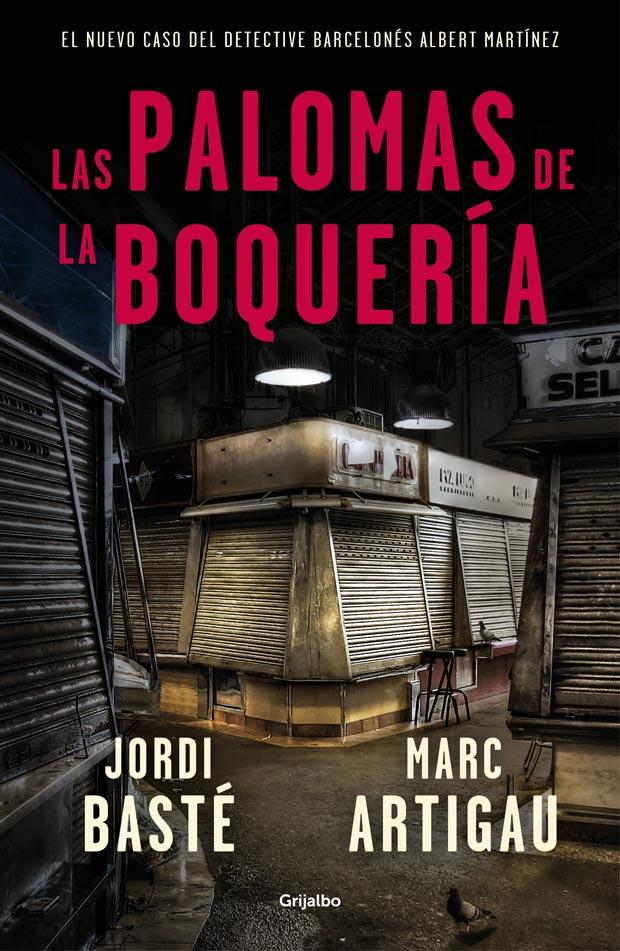 Las palomas de la Boquería, de Jordi Basté y Marc Artigau