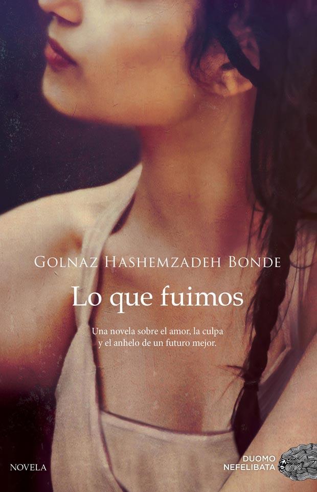 Lo que fuimos, de Golnaz Hashemzadeh Bonde