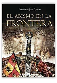 El abismo en la frontera, de Francisco José Motos Martínez
