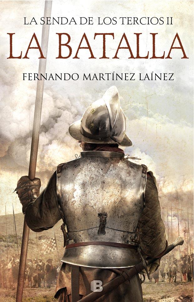 La batalla (La senda de los Tercios 2), de Fernando Martínez Laínez