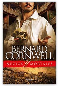 Necios y mortales, de Bernard Cornwell