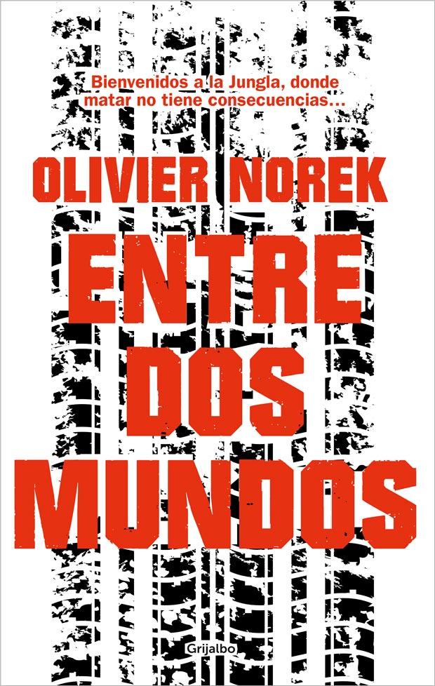 Entre dos mundos, de Olivier Norek