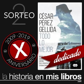 Sorteo 2, X Aniversario - Todo lo mejor, de César Pérez Gellida