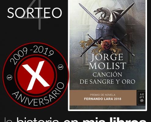 Sorteo 4, X Aniversario - Canción de sangre y oro, de Jorge Molist