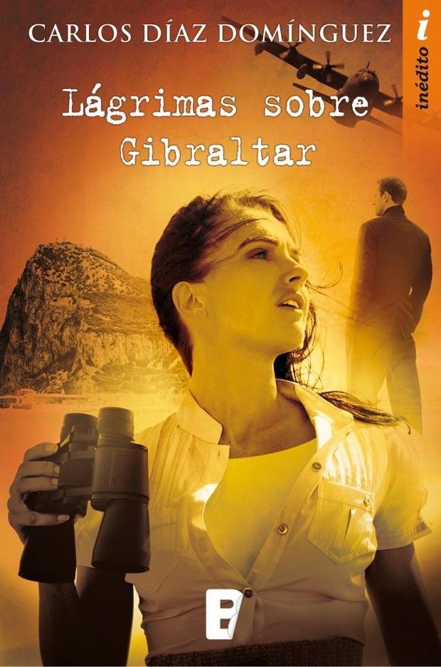 Lágrimas sobre Gibraltar, de Carlos Díaz Domínguez