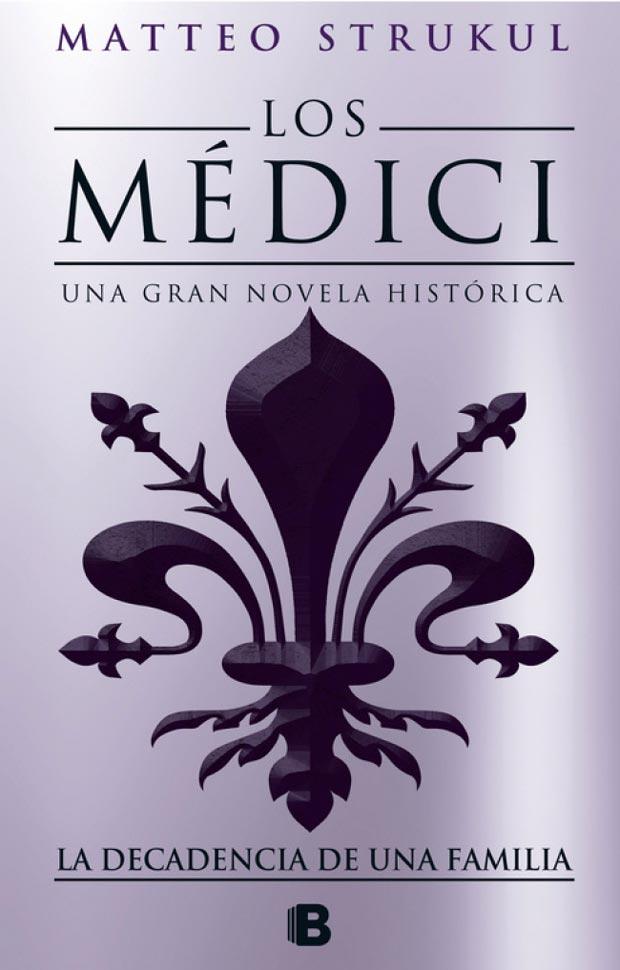 Los Medici.La decadencia de una familia, de Matteo Strukul
