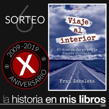 Sorteo 6, X Aniversario - Viaje al interior: 80 días en furgo por la España olvidada, de Fran Zabaleta