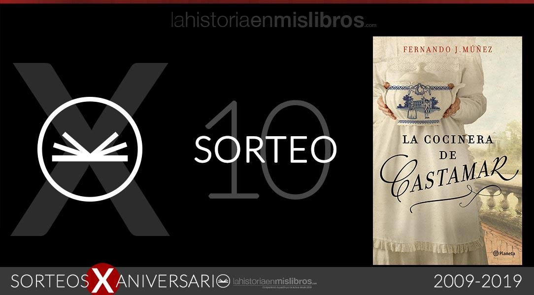 Sorteo 10, X Aniversario - La cocinera de Castamar, de Fernando J. Múñez