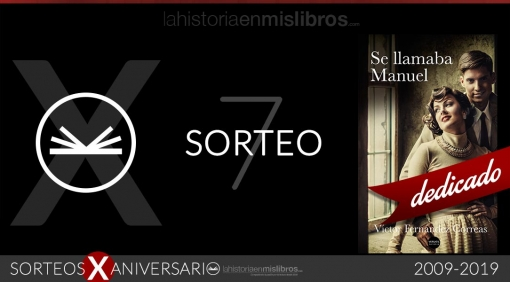 Sorteo 7, X Aniversario - Se llamaba Manuel, de Víctor Fernández Correas