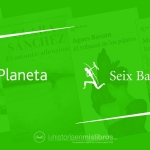 Novedades Editoriales. Abril 2019. Planeta y Seix Barral