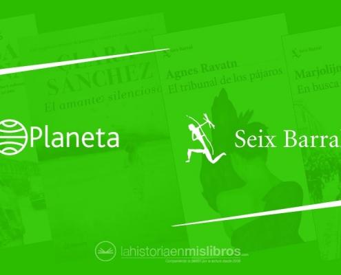 Novedades Editoriales. Abril 2019. Planeta y Seix Barral