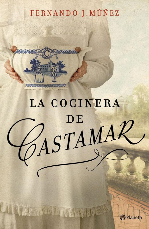 La cocinera de Castamar, de Fernando J. Múñez