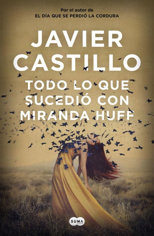Todo lo que sucedió con Miranda Huff, de Javier Castillo
