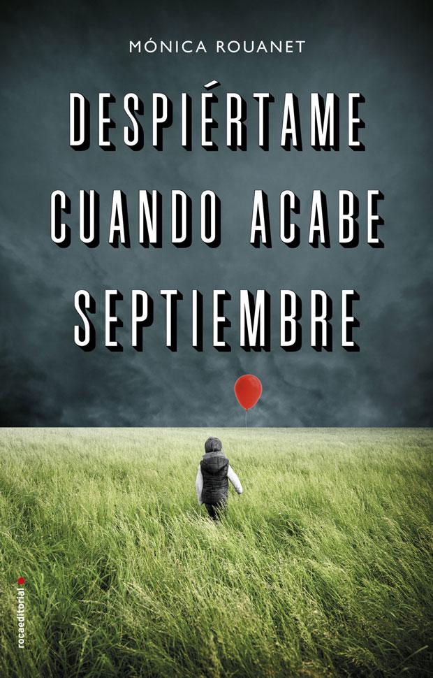 Despiértame cuando acabe septiembre, de Mónica Rouanet