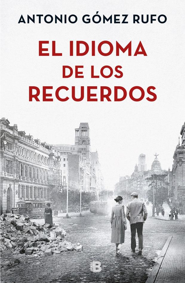El idioma de los recuerdos, de Antonio Gómez Rufo