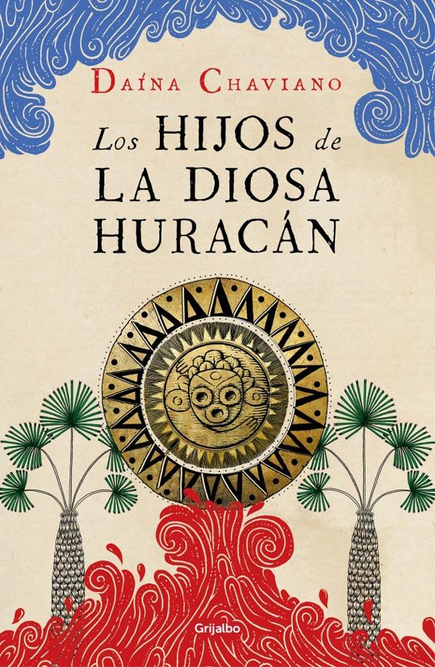 Los hijos de la Diosa Huracán, de Daína Chaviano