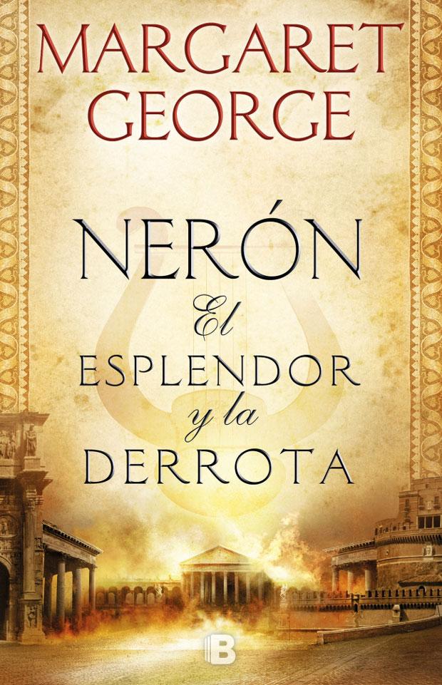 Nerón: El esplendor y la derrota, de Margaret George
